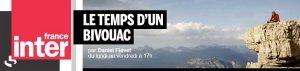 Réécoutez notre passage dans l'émission le Temps d'un bivouac sur France inter